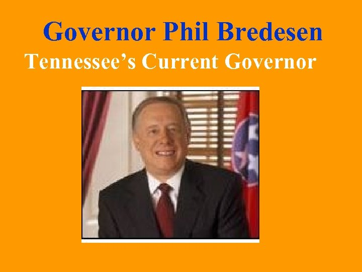 Governor Phil Bredesen Tennessee's Current Governor