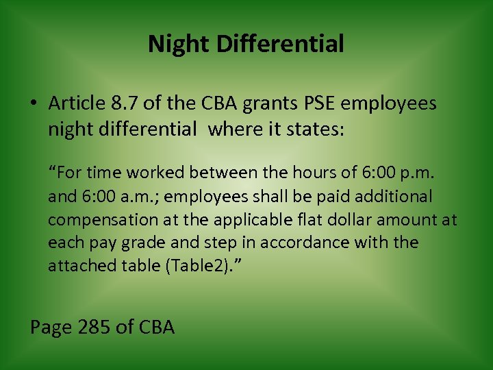 Night Differential • Article 8. 7 of the CBA grants PSE employees night differential