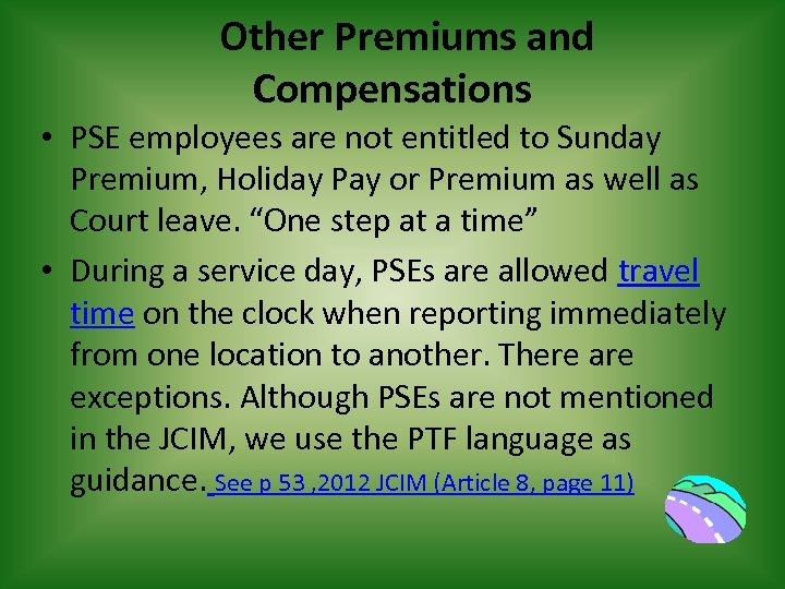 Other Premiums and Compensations • PSE employees are not entitled to Sunday Premium, Holiday