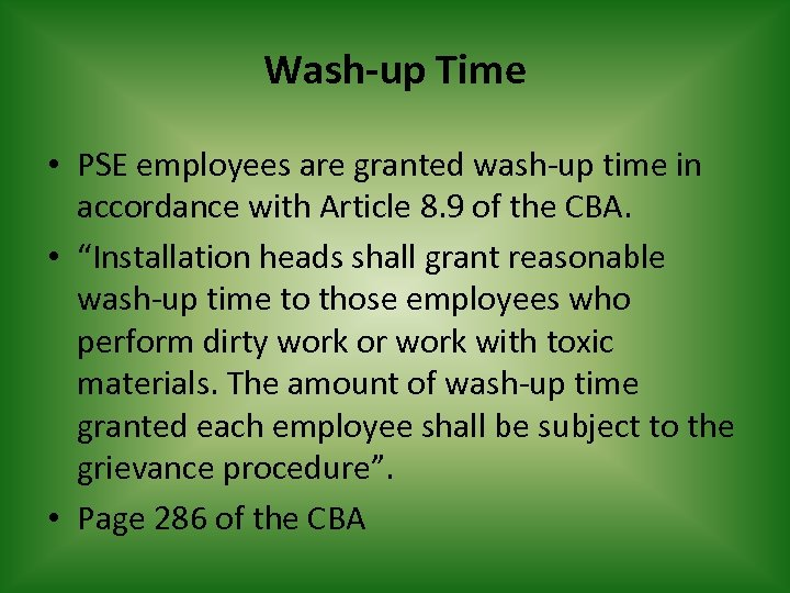 Wash-up Time • PSE employees are granted wash-up time in accordance with Article 8.