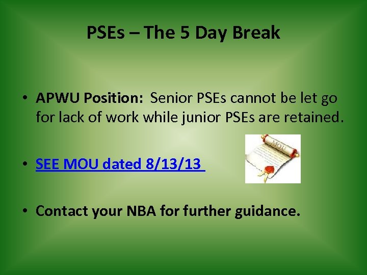 PSEs – The 5 Day Break • APWU Position: Senior PSEs cannot be let