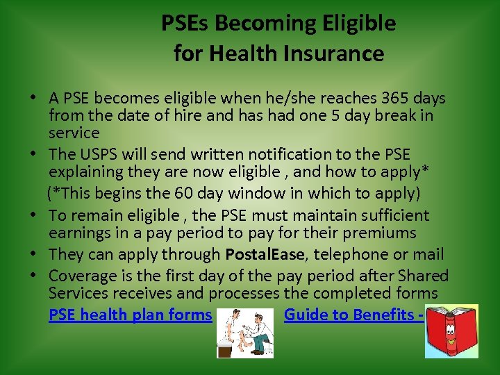 PSEs Becoming Eligible for Health Insurance • A PSE becomes eligible when he/she reaches