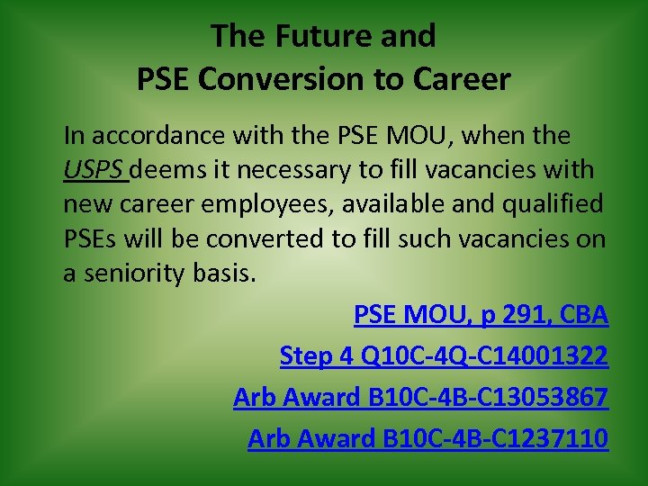 The Future and PSE Conversion to Career In accordance with the PSE MOU, when