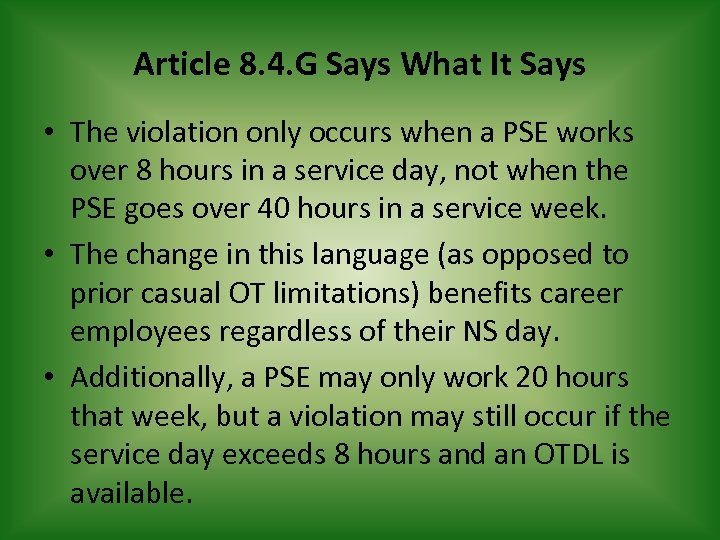 Article 8. 4. G Says What It Says • The violation only occurs when