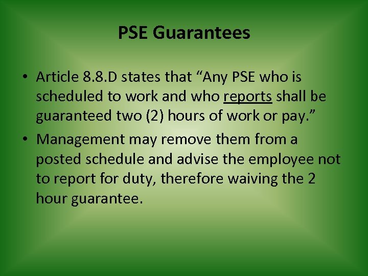 """PSE Guarantees • Article 8. 8. D states that """"Any PSE who is scheduled"""