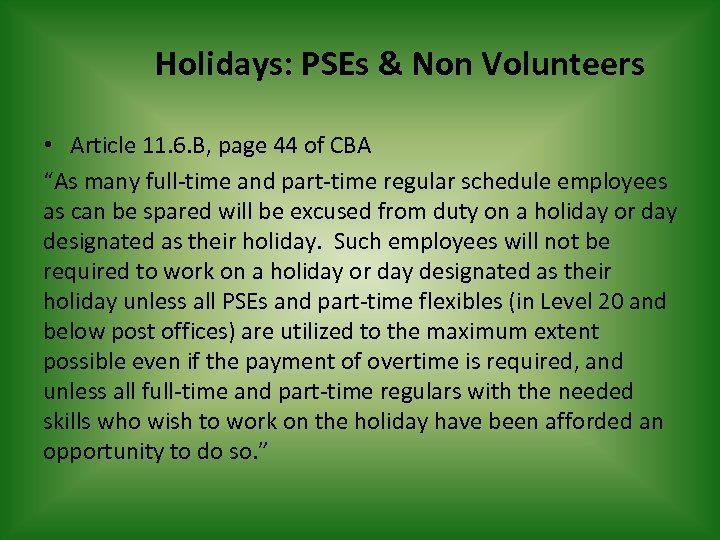 Holidays: PSEs & Non Volunteers • Article 11. 6. B, page 44 of CBA