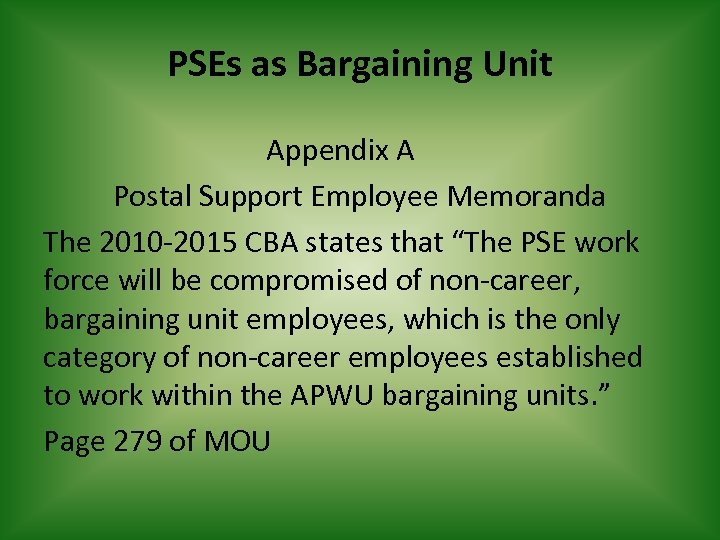 PSEs as Bargaining Unit Appendix A Postal Support Employee Memoranda The 2010 -2015 CBA