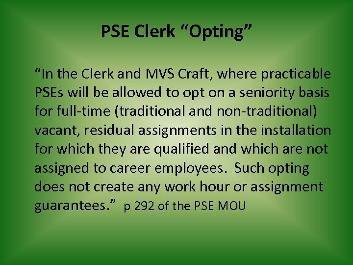 """PSE Clerk """"Opting"""" """"In the Clerk and MVS Craft, where practicable PSEs will be"""