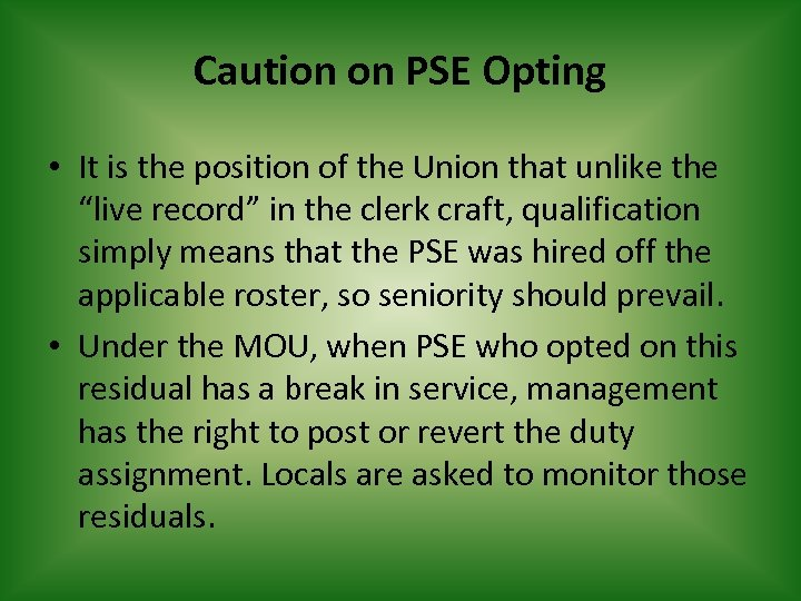 Caution on PSE Opting • It is the position of the Union that unlike