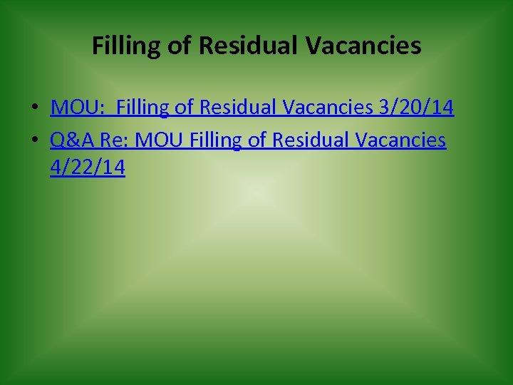 Filling of Residual Vacancies • MOU: Filling of Residual Vacancies 3/20/14 • Q&A Re: