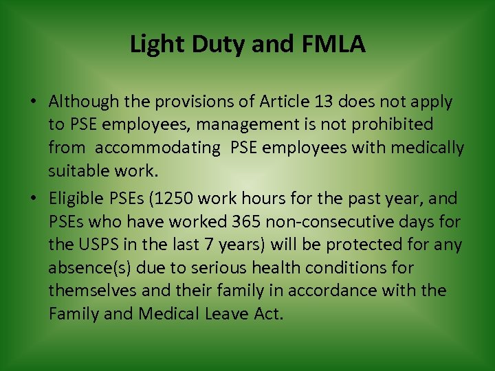 Light Duty and FMLA • Although the provisions of Article 13 does not apply