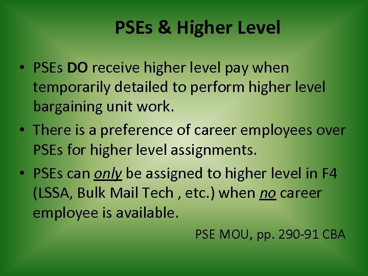 PSEs & Higher Level • PSEs DO receive higher level pay when temporarily detailed