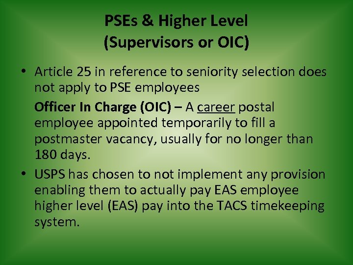 PSEs & Higher Level (Supervisors or OIC) • Article 25 in reference to seniority