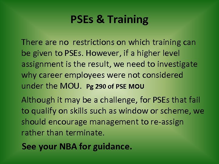 PSEs & Training There are no restrictions on which training can be given to