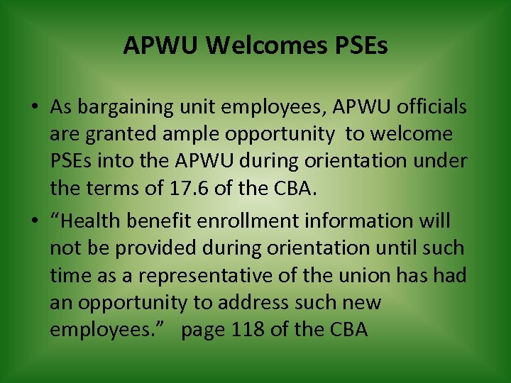 APWU Welcomes PSEs • As bargaining unit employees, APWU officials are granted ample opportunity