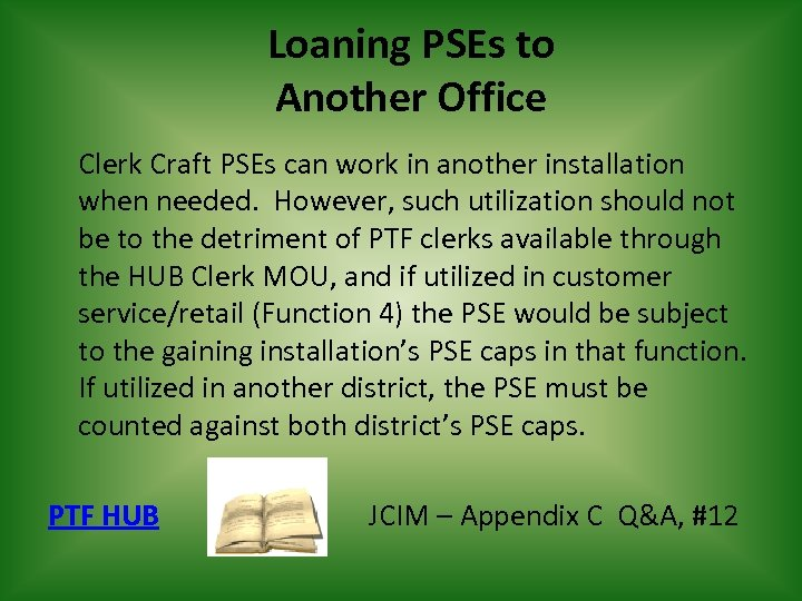 Loaning PSEs to Another Office Clerk Craft PSEs can work in another installation when