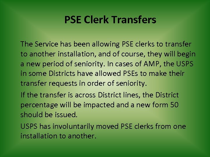 PSE Clerk Transfers The Service has been allowing PSE clerks to transfer to another