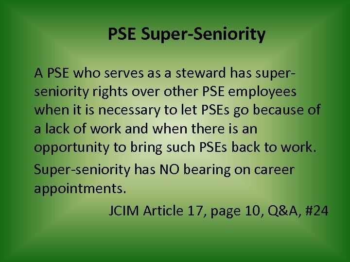 PSE Super-Seniority A PSE who serves as a steward has superseniority rights over other