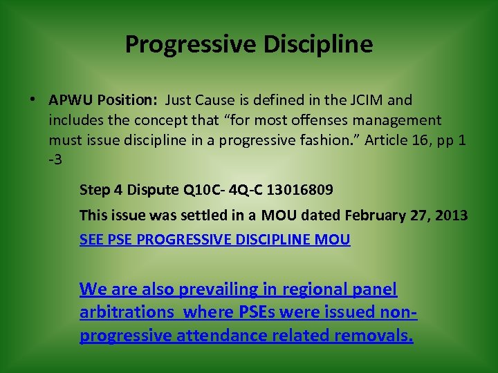 Progressive Discipline • APWU Position: Just Cause is defined in the JCIM and includes
