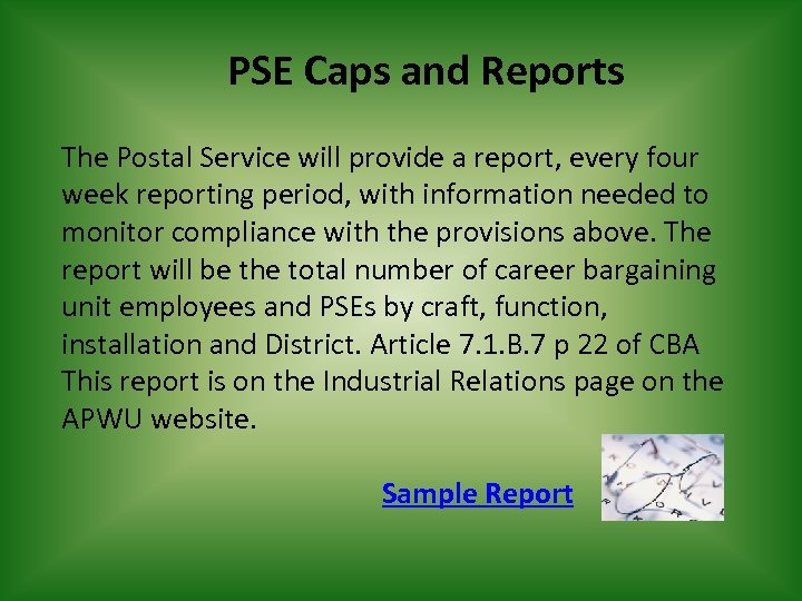 PSE Caps and Reports The Postal Service will provide a report, every four week