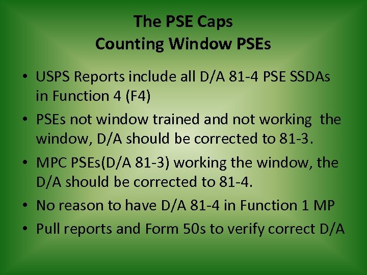 The PSE Caps Counting Window PSEs • USPS Reports include all D/A 81 -4