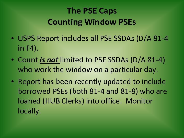 The PSE Caps Counting Window PSEs • USPS Report includes all PSE SSDAs (D/A