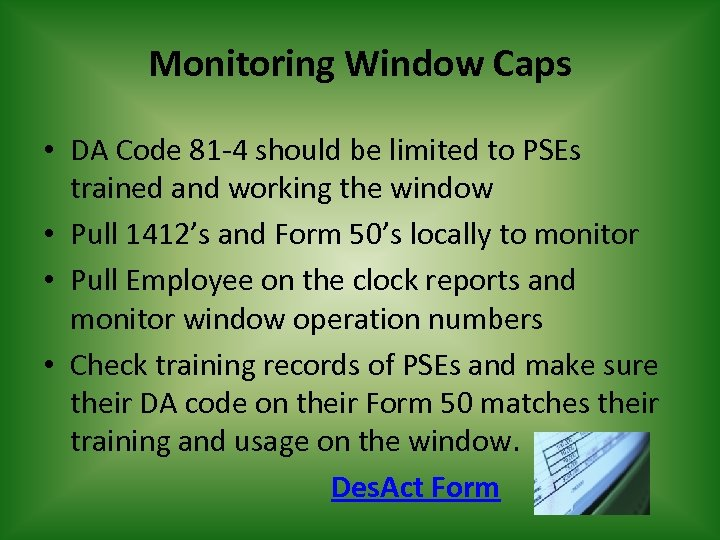 Monitoring Window Caps • DA Code 81 -4 should be limited to PSEs trained