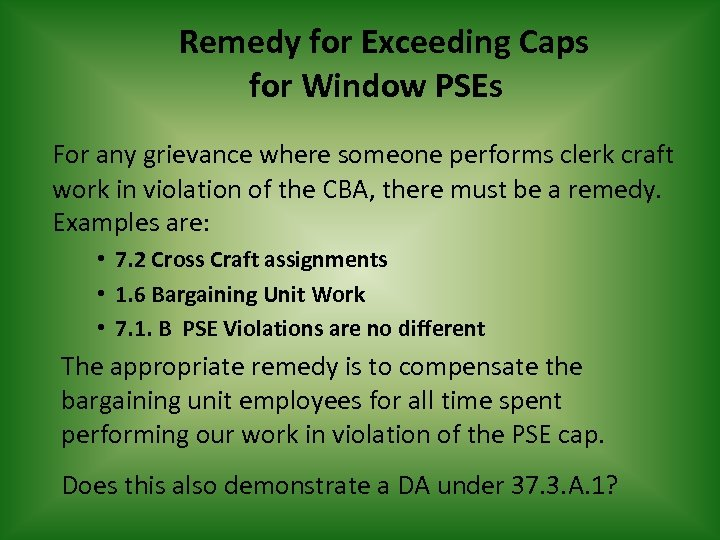 Remedy for Exceeding Caps for Window PSEs For any grievance where someone performs clerk
