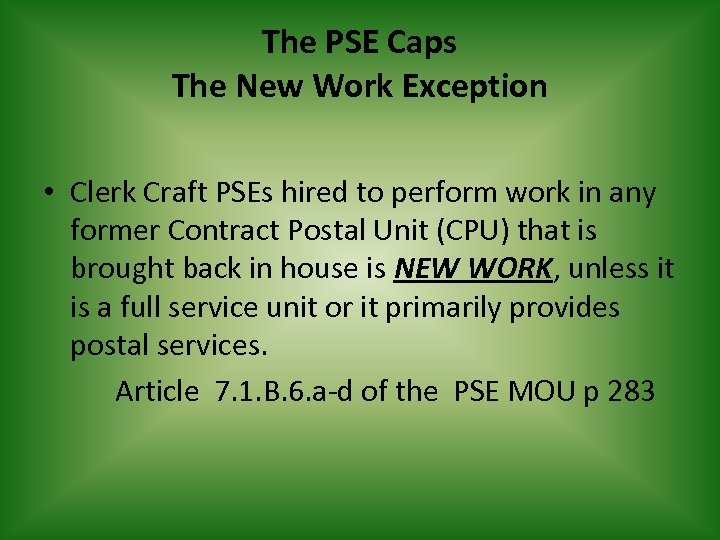 The PSE Caps The New Work Exception • Clerk Craft PSEs hired to perform