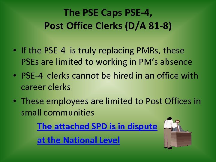The PSE Caps PSE-4, Post Office Clerks (D/A 81 -8) • If the PSE-4