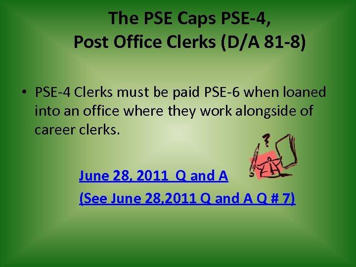 The PSE Caps PSE-4, Post Office Clerks (D/A 81 -8) • PSE-4 Clerks must