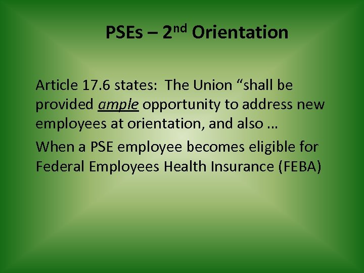 """PSEs – 2 nd Orientation Article 17. 6 states: The Union """"shall be provided"""