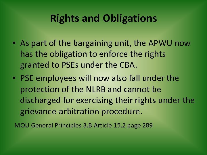 Rights and Obligations • As part of the bargaining unit, the APWU now has