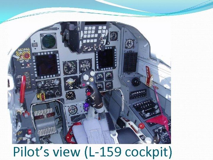 Pilot's view (L-159 cockpit)