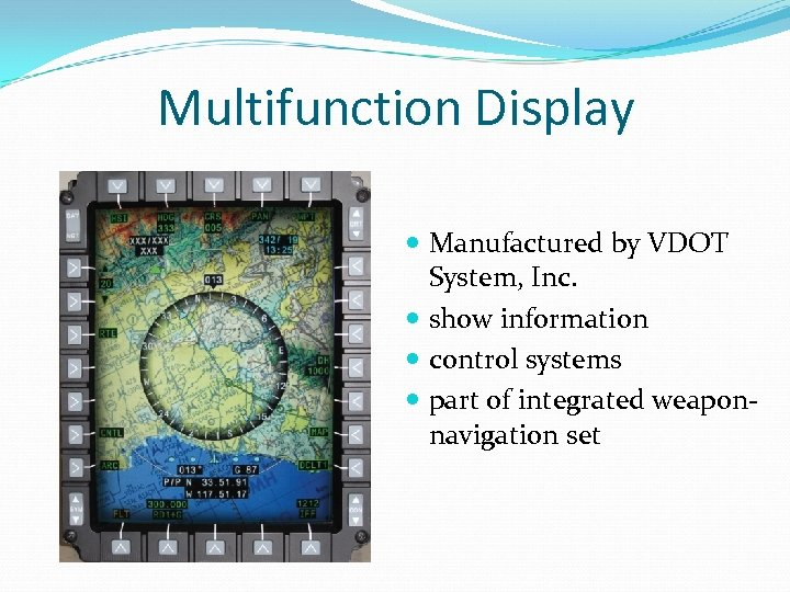 Multifunction Display Manufactured by VDOT System, Inc. show information control systems part of integrated