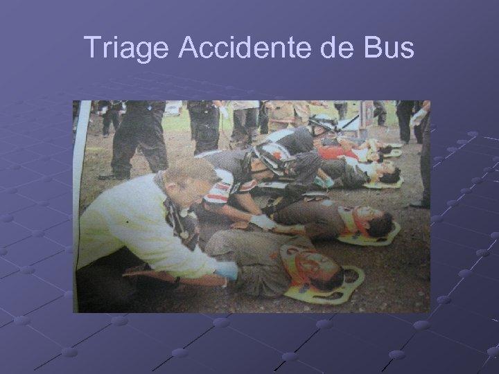 Triage Accidente de Bus