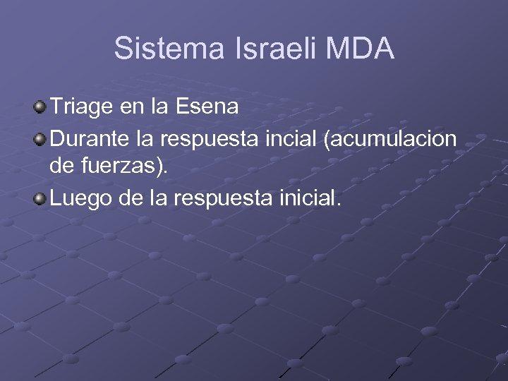 Sistema Israeli MDA Triage en la Esena Durante la respuesta incial (acumulacion de fuerzas).