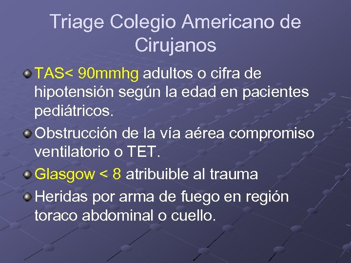 Triage Colegio Americano de Cirujanos TAS< 90 mmhg adultos o cifra de hipotensión según
