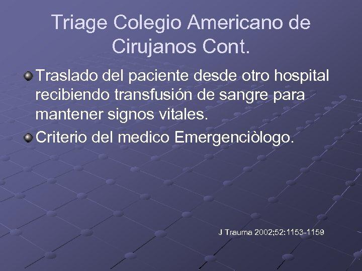 Triage Colegio Americano de Cirujanos Cont. Traslado del paciente desde otro hospital recibiendo transfusión