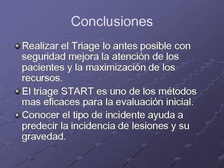 Conclusiones Realizar el Triage lo antes posible con seguridad mejora la atención de los