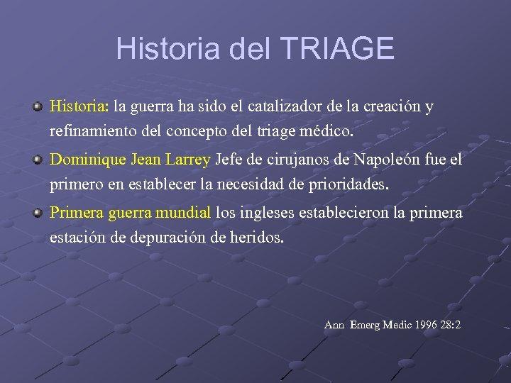 Historia del TRIAGE Historia: la guerra ha sido el catalizador de la creación y