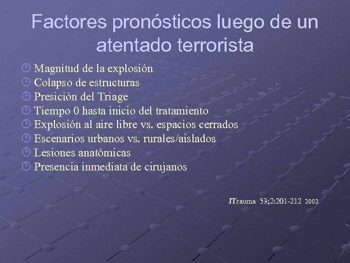 Factores pronósticos luego de un atentado terrorista ¸ Magnitud de la explosión ¸ Colapso