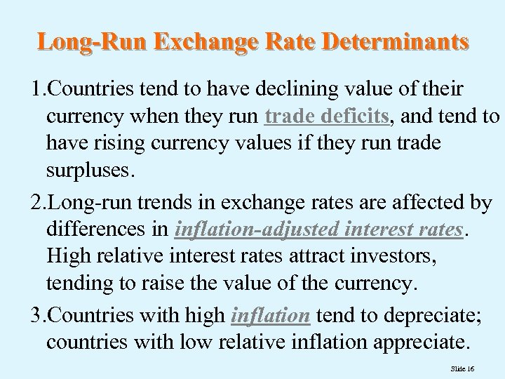 Long-Run Exchange Rate Determinants 1. Countries tend to have declining value of their currency
