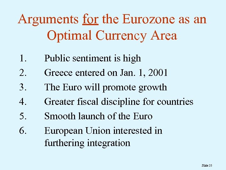 Arguments for the Eurozone as an Optimal Currency Area 1. 2. 3. 4. 5.