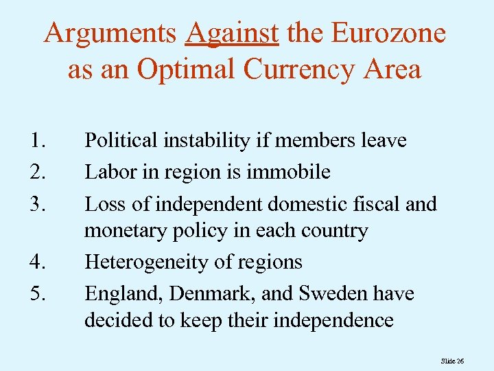 Arguments Against the Eurozone as an Optimal Currency Area 1. 2. 3. 4. 5.