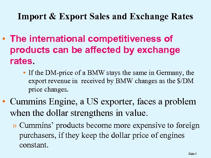 Import & Export Sales and Exchange Rates • The international competitiveness of products can