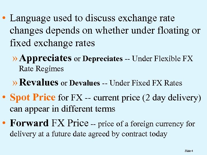 • Language used to discuss exchange rate changes depends on whether under floating