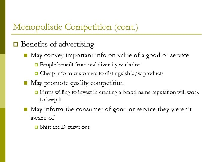 Monopolistic Competition (cont. ) p Benefits of advertising n May convey important info on