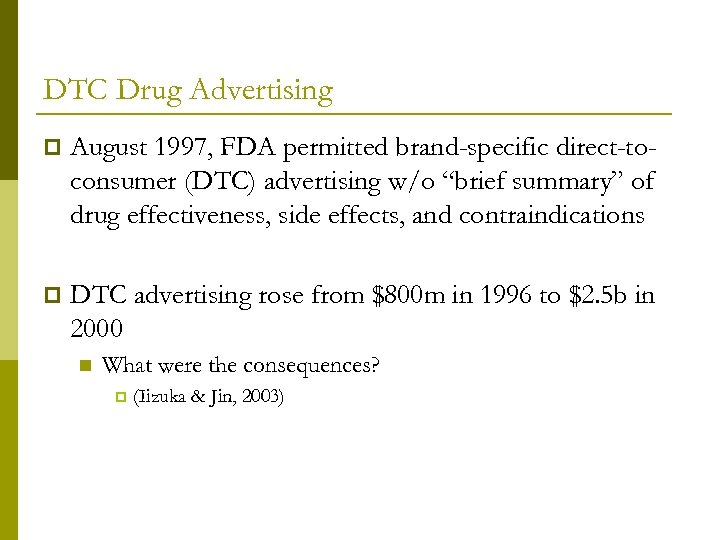 """DTC Drug Advertising p August 1997, FDA permitted brand-specific direct-toconsumer (DTC) advertising w/o """"brief"""
