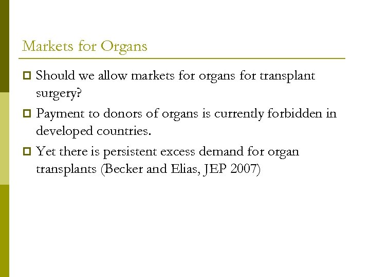 Markets for Organs Should we allow markets for organs for transplant surgery? p Payment